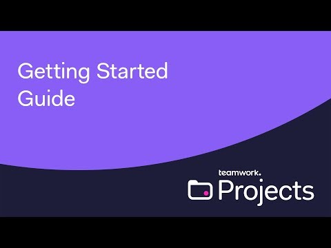 Teamwork Projects - Getting Started Guide