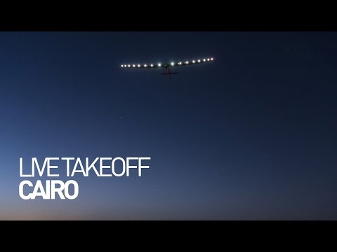 LEG 17 LIVE: Solar Impulse Airplane - Takeoff from Cairo
