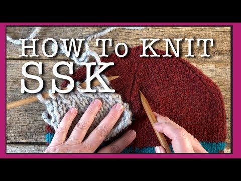How To SSK | Slip Slip Knit | SSK Knitting Tutorial | How to Decrease Knitting |  How to Knit Hats
