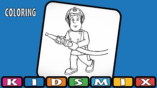 Coloring Fireman Sam for Children, Toddlers | KidsMix