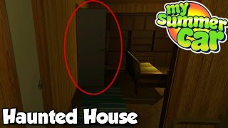 GHOST INSIDE HOUSE? - My Summer Car #11 - Installing new parts!