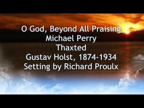 O God Beyond All Praising - Thaxted