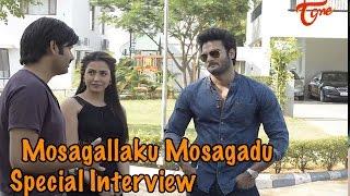 Mosagallaku Mosagadu Movie     Special Interview    Sudheer Babu    Nandini Rai    01