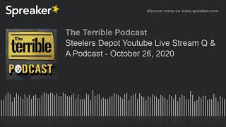 Steelers Depot Youtube Live Stream Q & A Podcast - October 26, 2020