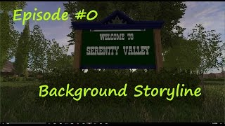 Welcome to Serenity Valley,  This will be a lets play series on a wonderful american style map called Serenity Valley.  This particular map is version 4.1 and has been slightly modified to fit the story line of our series.  General background is that we h