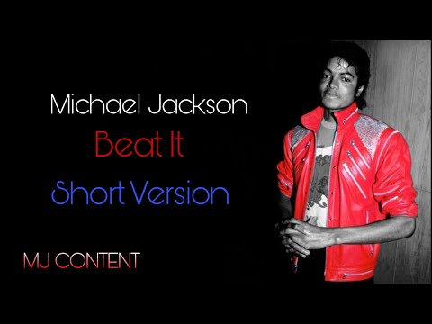 Michael Jackson Beat It Short Version