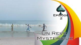 Un Reve Mystérieux: Episode 2