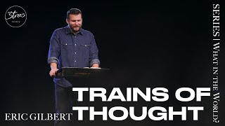 Trains of Thought | Eric Gilbert