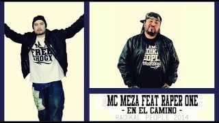 MC MEZA FEAT RAPER ONE//RADIKAL PEOPLE-EN EL CAMINO