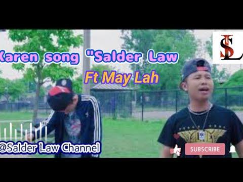 karen song hip hop Ner Ta Mu Lar by Salderlaw ft Lah,OFFICIAL MV 2018