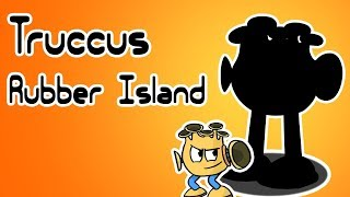 Truccus V4 SCRAPPED O Rubber Island Animation Monster Sounds Ft TME