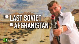 The Last Soviet in Afghanistan