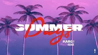 Martin Garrix feat. Macklemore & Patrick Stump of Fall Out Boy - Summer Days (HARG! Remix)
