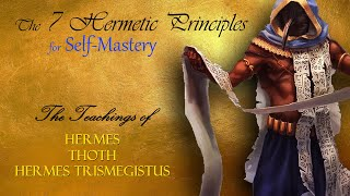 The 7 Hermetic Principles – The Teachings of Hermes-Thoth (without music)