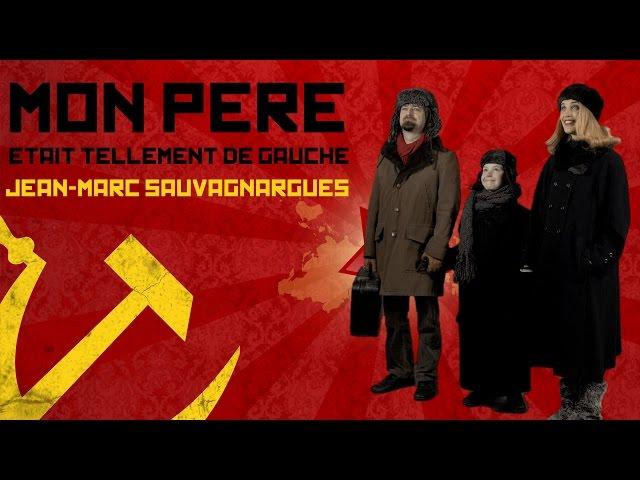 Mon Père était tellement de Gauche - Jean Marc Sauvagnargues - Album Novembre 67