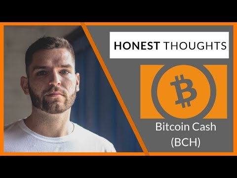 Honest thoughts On: Bitcoin Cash (BCH)