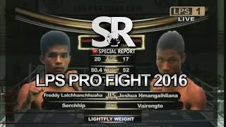 SR : LPS PRO Fight 2016 | Lightfly Weight | Freddy Lalhmachhuana vs Joshua Hmangaihliana | TKO