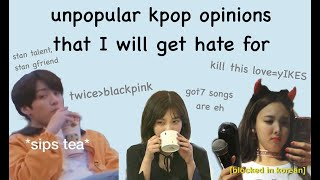 unpopular kpop opinions that I will get hate for