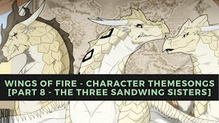Wings of Fire - Character Themesongs [Part 8 - The Three SandWing Sisters]