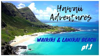 Hawaii Adventures pt.1: Waikiki & Lanikai Beach