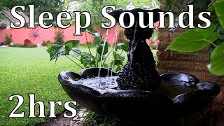 """Sleep Sounds"" The Sound of a Water Fountain 2hrs"