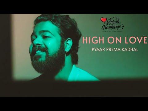 yuvan-birthday-spl---high-on-love---pyaar-prema-kaadhal---santosh-hariharan---from-the-heart-series