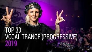 Top 30 Vocal Trance of 2019 (Progressive Trance Mix)