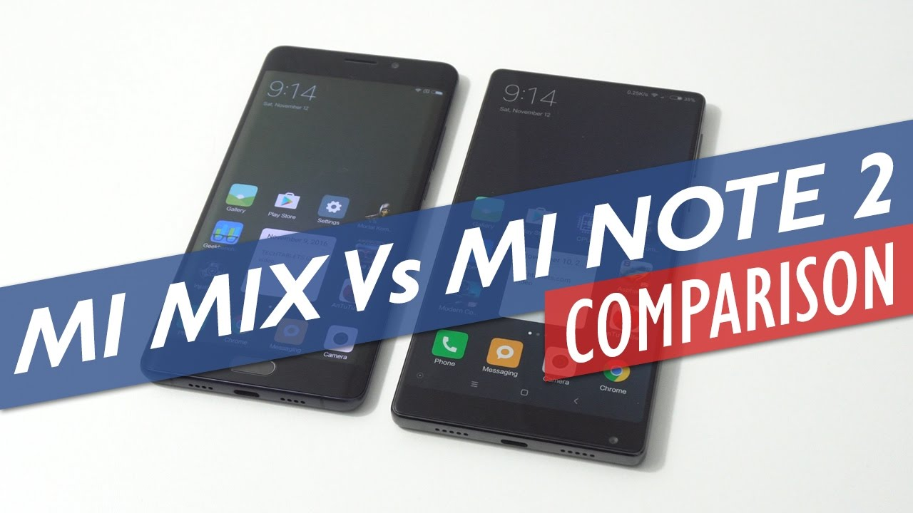 Xiaomi Mi Note 2 and Xiaomi Mi Mix - Comparison
