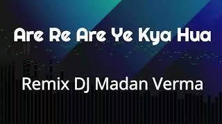 Are Re Are Ye Kya Hua Remix Lata Mangeshkar Udit Narayan