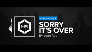 Watch Joan Red Sorry Its Over video