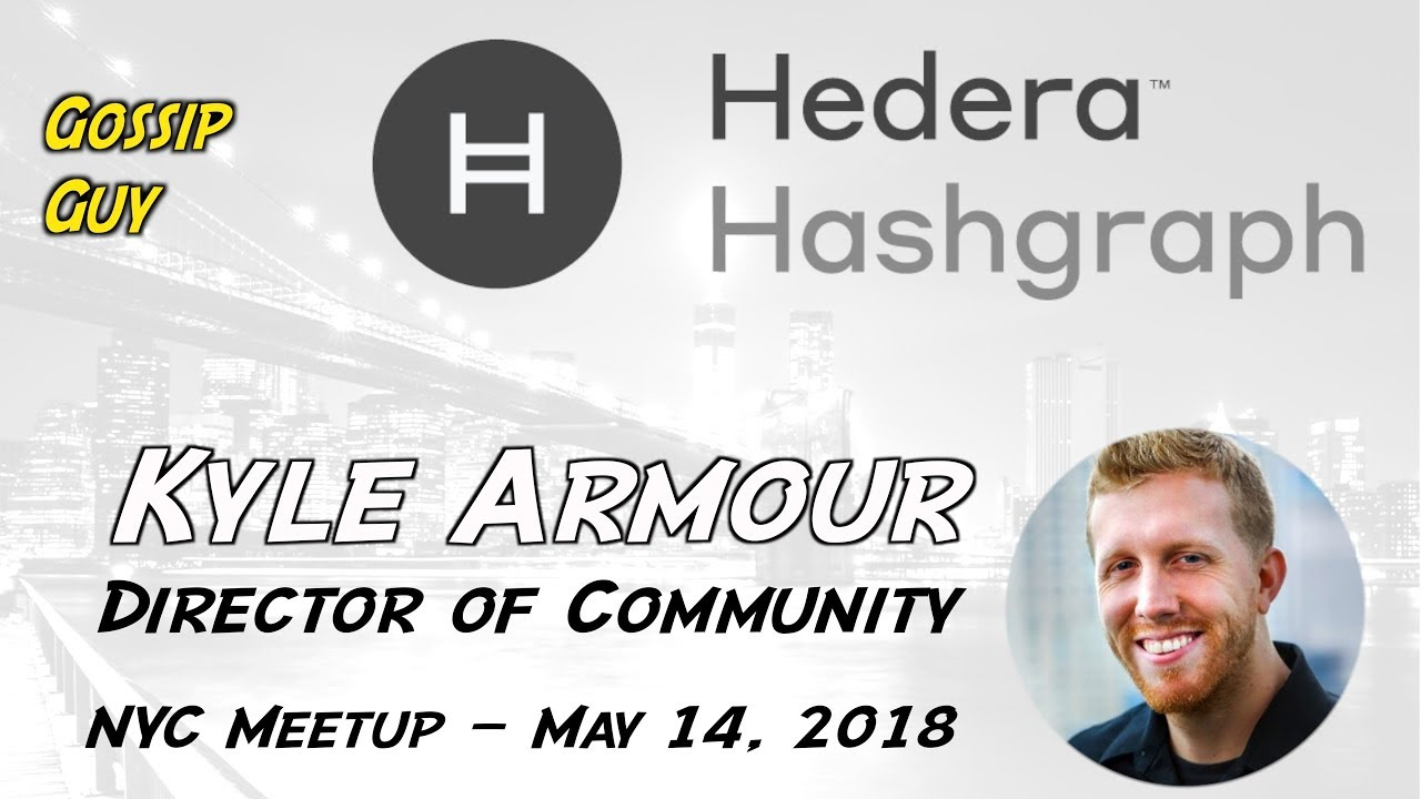 Hedera Hashgraph - NYC Meetup - May 14, 2018 (Kyle Armour)