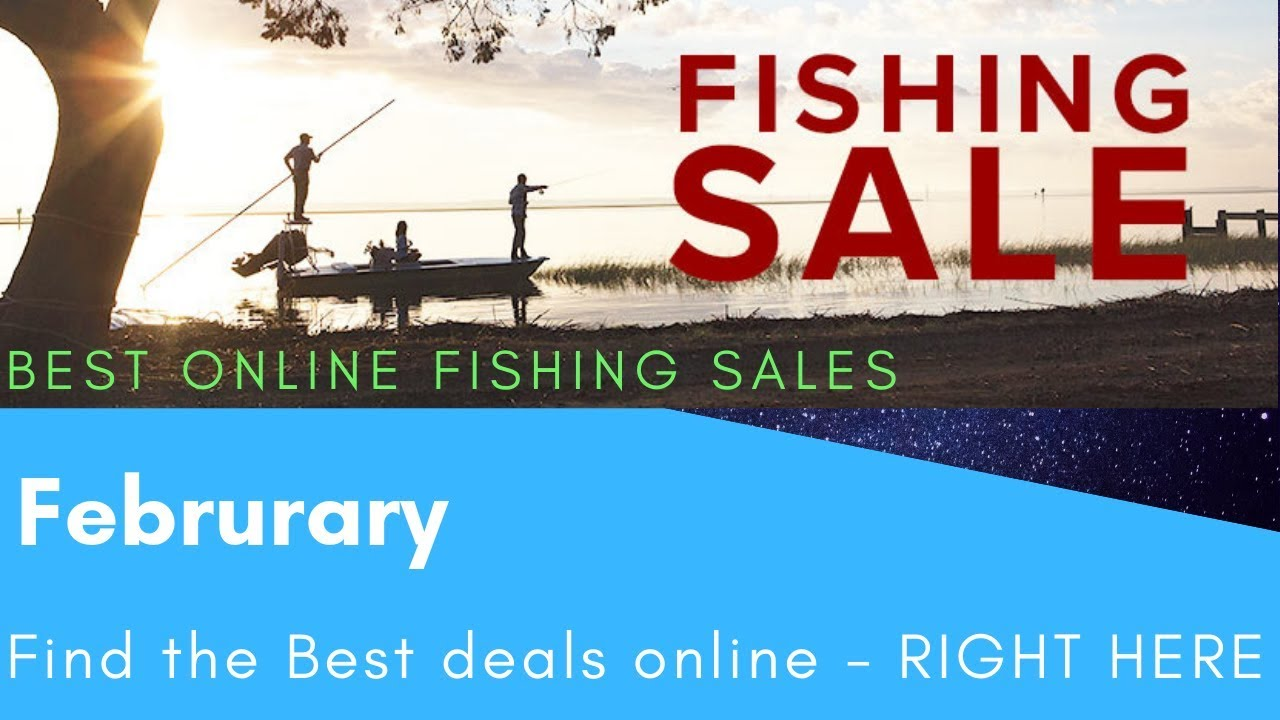 BEST Online Fishing Sales for February