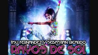 Tisu Fernandez & Sebastian Ricardo - Jose De Rico Feat  Henry Mendez   Rayos De Sol Remix 2011
