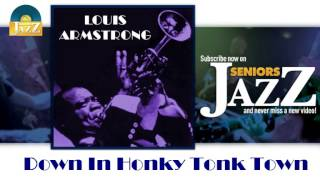 Louis Armstrong - Down In Honky Tonk Town (HD) Officiel Seniors Jazz