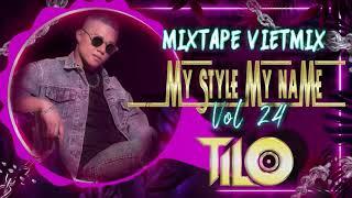 Download Lagu Mixtape VietMix - My Style My Name vol 24 - TILO Mix mp3