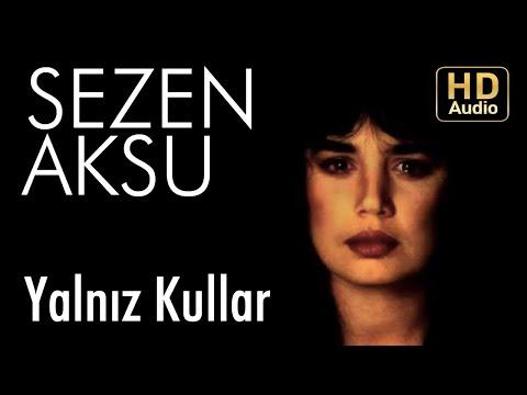 Sezen Aksu - Yalnız Kullar