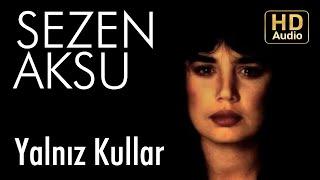 Sezen Aksu - Yalnız Kullar (Audio)