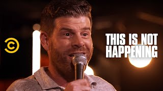 Steve Rannazzisi - Known Liar - This Is Not Happening - Uncensored