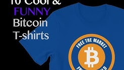 Top 10 Bitcoin T-Shirts - Ten Cool And Funny Bitcoin Cryptocurrency Tees For BTC Crypto humor Fans