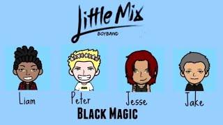 Little Mix - Black Magic (Male Version)