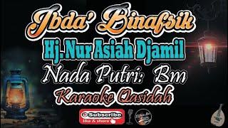 Ibda' Binafsik Karaoke - Hj. Nur Asiah Jamil - Nada Putri (Bm) - Karaoke Qasidah