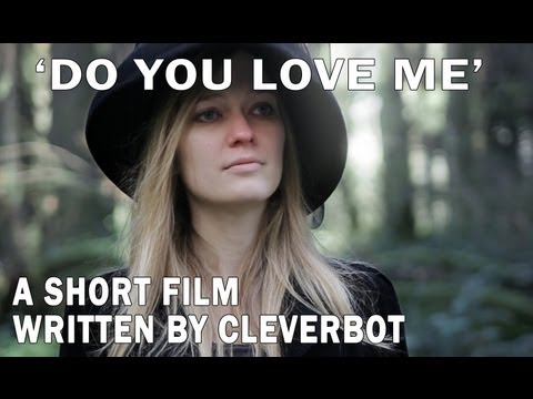 'Do You Love Me', a film by Cleverbot