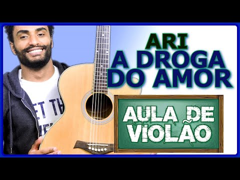 COMO TOCAR - A Droga do Amor (Ari Acústico)