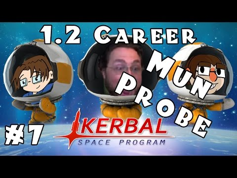 Let's Play: Kerbal Space Program - 1.2 Career Mode! - Ep. 7: Moon Probe!