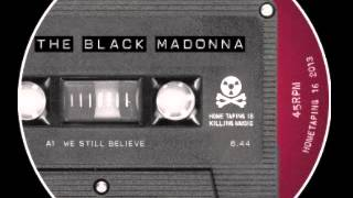 The Black Madonna - We Still Believe