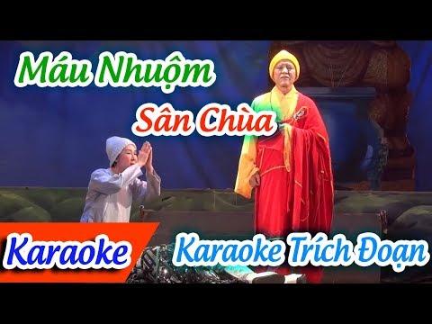 Trích Đoạn Máu Nhuộm Sân Chùa Karaoke | Karaoke Trích Đoạn Máu Nhuộm Sân Chùa