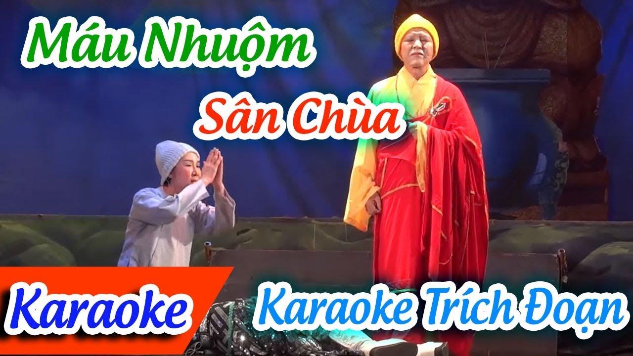Trích Đoạn Máu Nhuộm Sân Chùa Karaoke   Karaoke Trích Đoạn Máu Nhuộm Sân Chùa 2 ✔