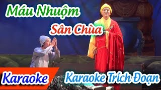 Trích Đoạn Máu Nhuộm Sân Chùa Karaoke | Karaoke Trích Đoạn Máu Nhuộm Sân Chùa 2 ✔