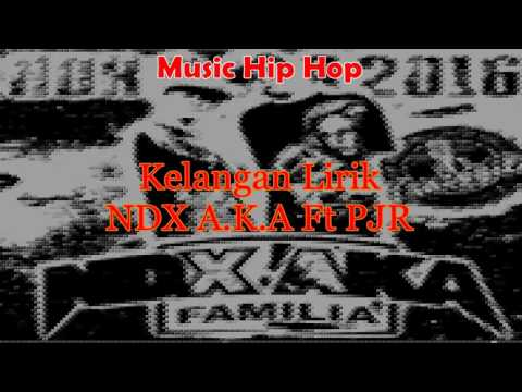LIRIK LAGU hiphop ndx aka kelangan