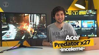 15.000 TL'lik dev oyuncu monitörünü inceledik! Acer Predator X27